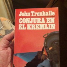 Libros: CONJURA EN EL KREMLIN. POR JOHN TRENHAILE. ED GRIJALBO 1988. Lote 122046534