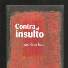 Libros: CONTRA EL INSULTO. Lote 79293263