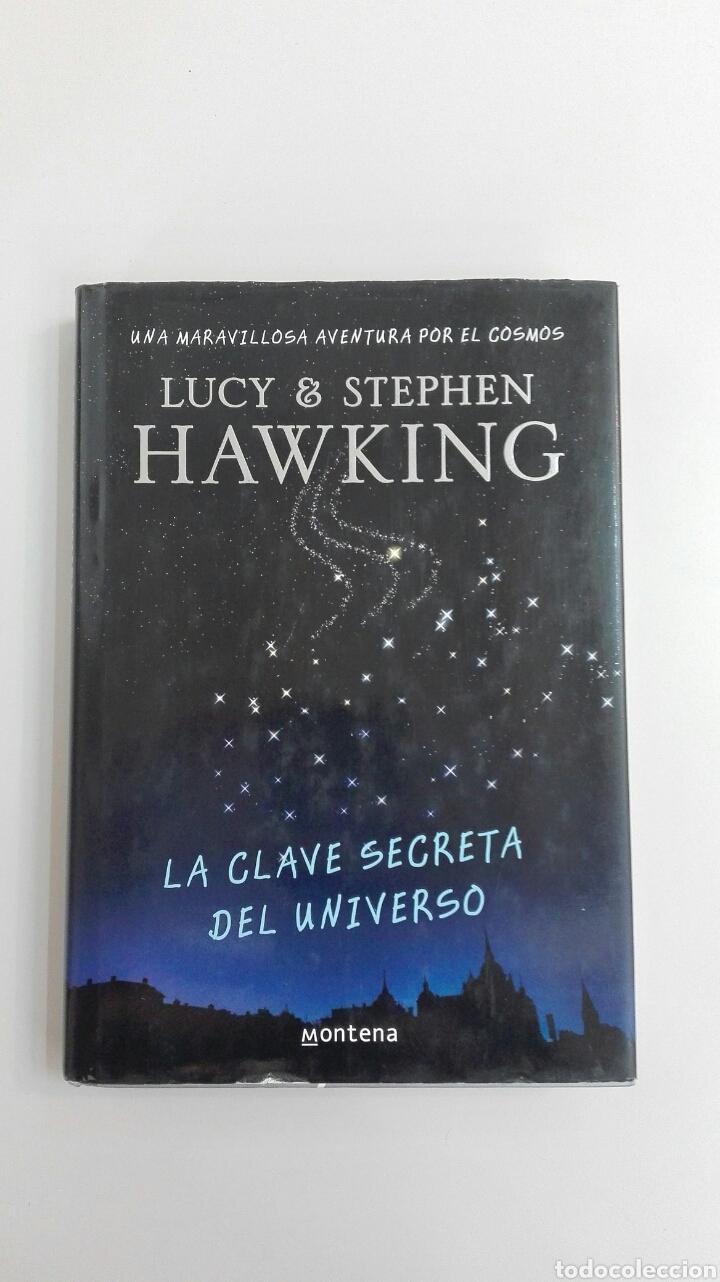 4 fotos LA CLAVE SECRETA DEL UNIVERSO. UNA MARAVILLOSA AVENTURA POR EL  COSMOS. LUCY&STEPHEN HAWKING.