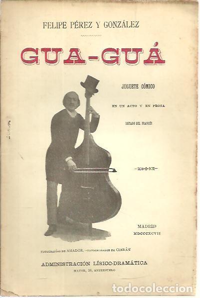 GUA-GUA. - PEREZ Y GONZALEZ, FELIPE. (Libros sin clasificar)