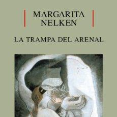 Libros: LA TRAMPA DEL ARENAL . - MARGARITA NELKEN. Lote 122504114