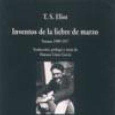 Libros: INVENTOS DE LA LIEBRE DE MARZO «POEMAS 1909-1917» - T.S. ELIOT. Lote 122504970