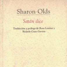 Libros: SATÁN DICE - SHARON OLDS. Lote 213680370