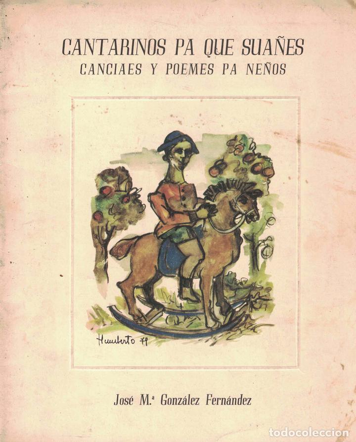 CANTARINOS PA QUE SUAÑES «CANCIAES Y POEMES PA NEÑOS» - JOSÉ MARÍA GONZÁLEZ FERNÁNDEZ (Libros sin clasificar)