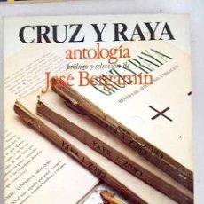 Libros: CRUZ Y RAYA: ANTOLOGÍA. Lote 122839034