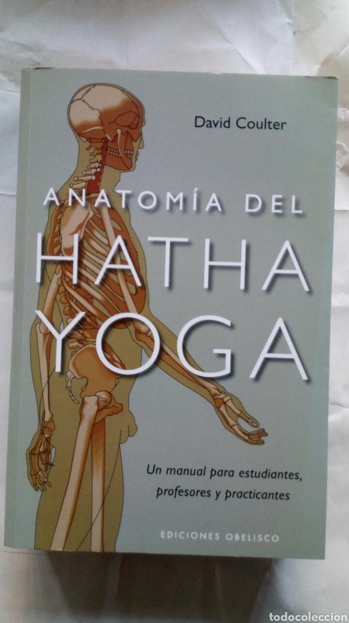 anatomía del hatha yoga. david coulter. - Comprar Libros sin ...