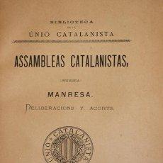 Libros: DELIBERACIONS DE LA PRIMERA ASSAMBLEA GENERAL DE DELEGATS DE LA UNIÓ CATALANISTA TINGUDA Á MANRESA E. Lote 123142423