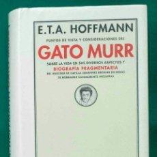 Libros: PUNTOS DE VISTA Y CONSIDERACIONES DEL GATO MURR... -E.T.A. HOFFMANN-. Lote 123178715