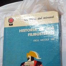 Libros: HISTORIAS DE LOS FILIBUSTEROS. 1961. LOS LIBROS DEL MIRASOL. Lote 123281203