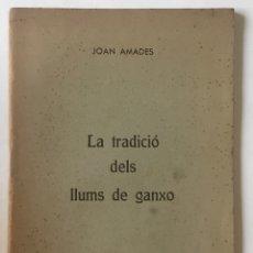 Libros: LA TRADICIÓ DELS LLUMS DE GANXO. - AMADES, JOAN.. Lote 123156440