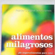 Libros: ALIMENTOS MILAGROSOS: ¡25 SUPERALIMENTOS PARA UNA VIDA SUPERSALUDABLE!. Lote 123374623