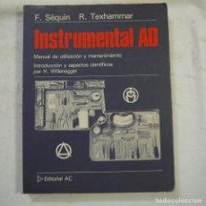 Libros: INSTRUMENTAL AO. MANUAL DE UTILIZACIÓN Y MANTENIMIENTO - F. SÉQUIN Y R. TEXHAMMAR - 1983. Lote 123430263