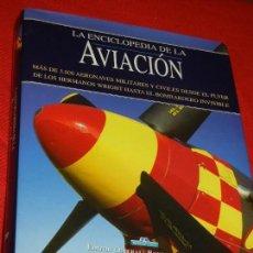 Libros: LA ENCICLOPEDIA DE LA AVIACION - MAS DE 3000 AERONAVES - EDITOR ROBERT JACKSON 2004. Lote 123507455