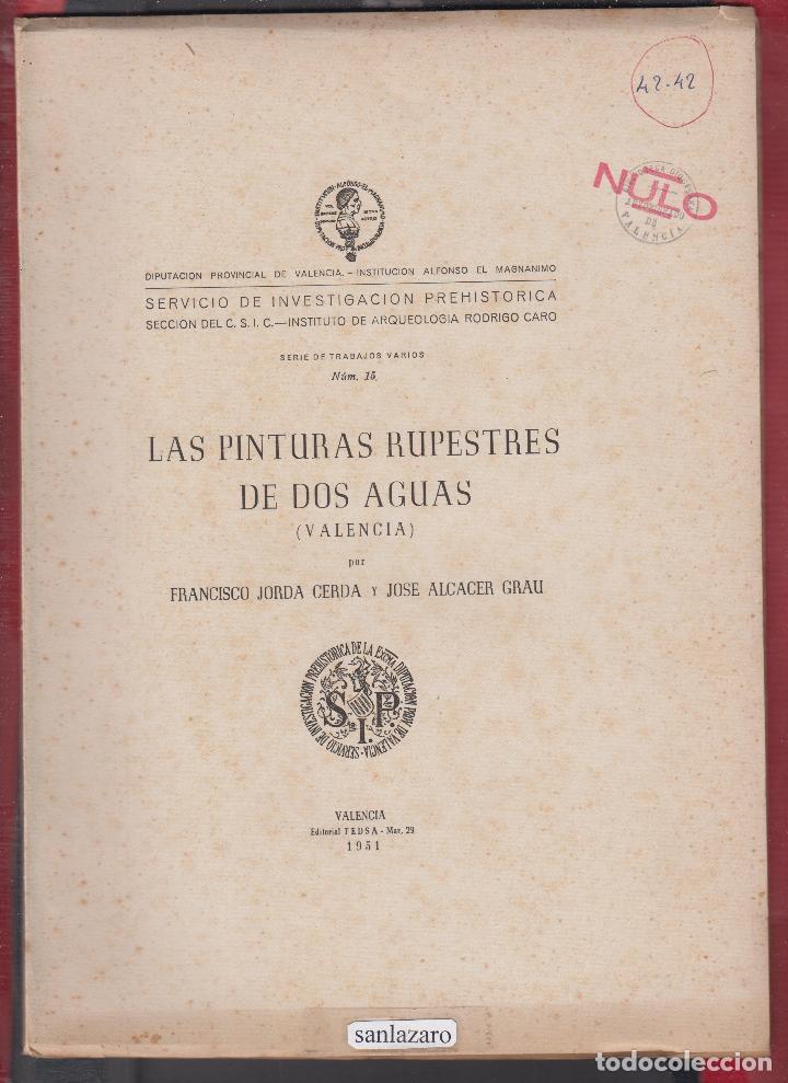 LAS PINTURAS RUPESTRES DE DOS AGUAS FRANCHISCO JORDA CERDA Y JOSE ALCERCER CRAU AÑO 1951 LE2345 (Libros sin clasificar)