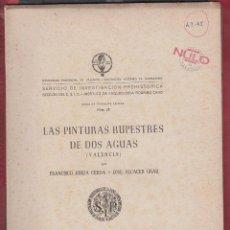 Libros: LAS PINTURAS RUPESTRES DE DOS AGUAS FRANCHISCO JORDA CERDA Y JOSE ALCERCER CRAU AÑO 1951 LE2345. Lote 123579747