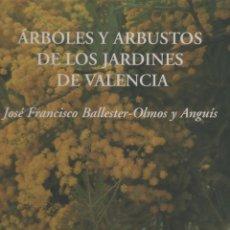 Libros - Árboles y arbustos de los jardines de Valencia. - BALLESTER- OLMOS Y ANGUÍS, José Francisco: - 123437158