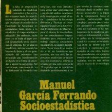 Bücher - GARCIA FERRANDO, Manuel. - SOCIOESTADISTICA. INTRODUCCION A LA ESTADISTICA EN SOCIOLOGIA. - 124036392