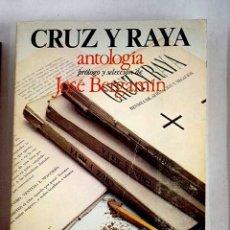 Libros: CRUZ Y RAYA: ANTOLOGÍA. Lote 124168490