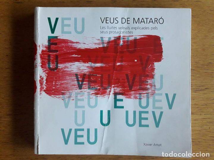 VEUS DE MATARO, LES LLUITES VEINALS EXPLICADES PELS SEUS PROTAGONISTES / XAVIER AMAT / EDI. FAVM / S (Libros sin clasificar)