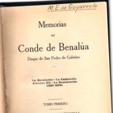 Libros: MEMORIAS DEL CONDE DE BENALÚA. DUQUE DE SAN PEDRO DE GALATINO (TOMO I) - NO CONSTA AUTOR. Lote 124383798