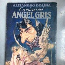 Livros em segunda mão: CRÓNICAS DEL ÁNGEL GRIS ALEJANDRO DOLINA EDICIONES DE LA URRACA 1988 COTIZADA EDICIÓN. Lote 124538083