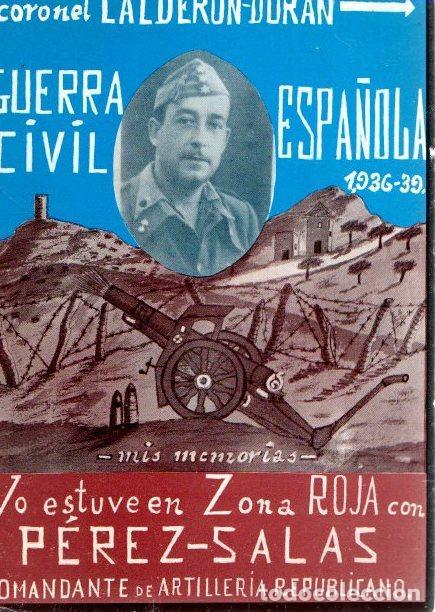 GUERRA CIVIL ESPAÑOLA 1936-39, MIS MEMORIAS. YO ESTUVE EN ZONA ROJA CON PÉREZ-SALAS, COMANDANTE DE A (Libros sin clasificar)