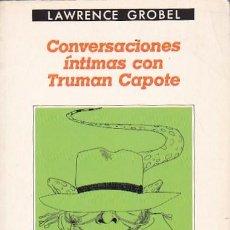 Libros: CONVERSACIONES ÍNTIMAS CON TRUMAN CAPOTE - GROBEL, LAWRENCE. Lote 124824636