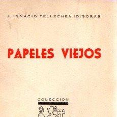 Libros: PAPELES VIEJOS - TELLECHEA IDÍGORAS, J. IGNACIO. Lote 124848055