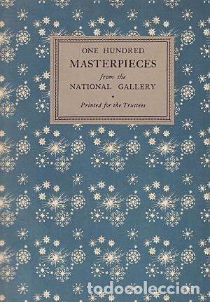 ONE HUNDRED MASTERPIECES FROM THE NATIONAL GALLERY - NO CONSTA AUTOR (Libros sin clasificar)