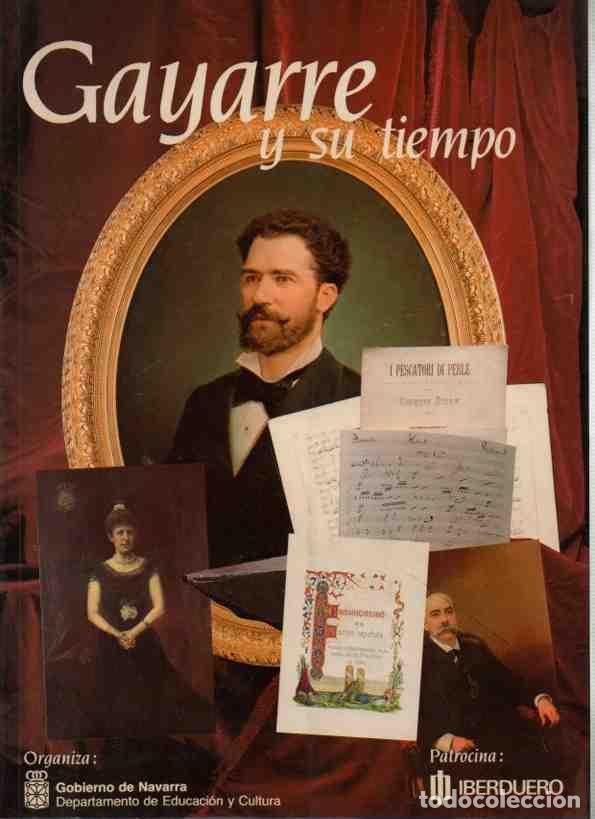 GAYARRE Y SU TIEMPO (1844-1890) - SAIZ VALDIVIELSO, ALFONSO CARLOS/(DIRECCIÓN) (Libros sin clasificar)
