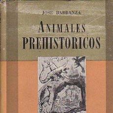 Libros: ANIMALES PREHISTÓRICOS - BARBANZA, JOSÉ. Lote 124871307