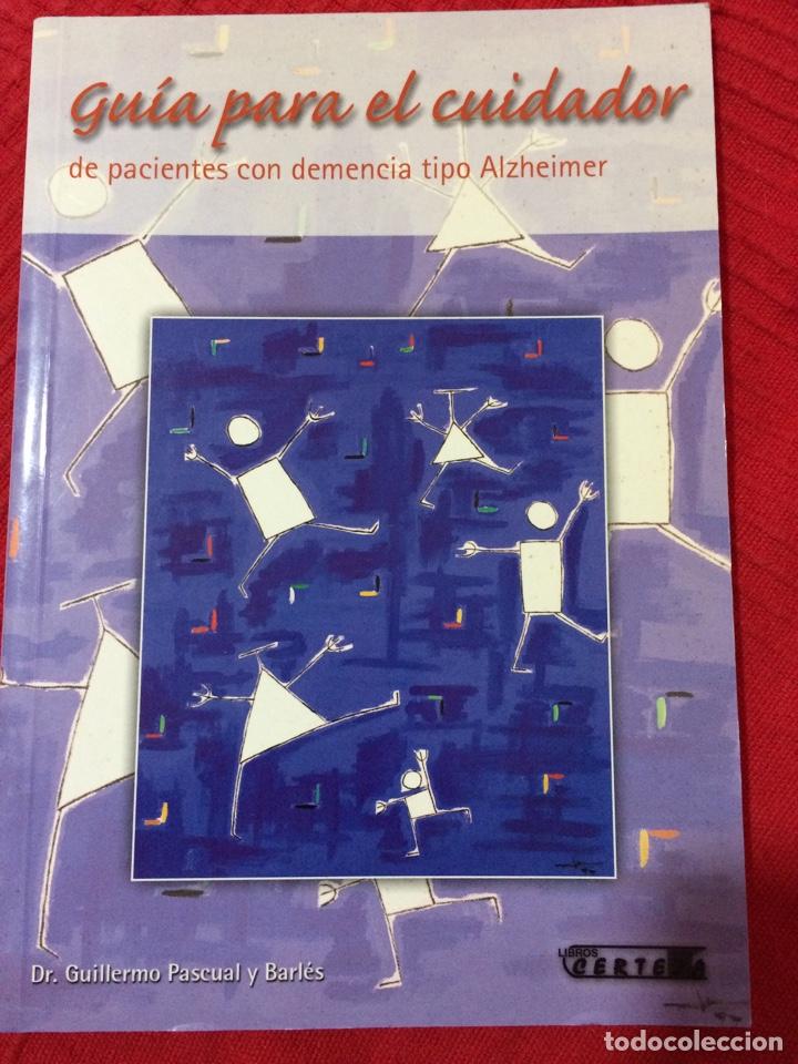 GUIA PARA EL CUIDADOR DE PACIENTES CON DEMENCIA TIPO ALZHEIMER - DR PASCUAL Y BARLÉS (Libros sin clasificar)