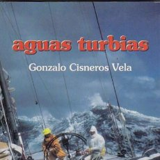 Libros: AGUAS TURBIAS - CISNEROS VELA, GONZALO. Lote 124904098