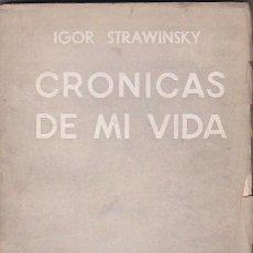Libros: CRÓNICAS DE MI VIDA - STRAWINSKY, IGOR. Lote 124930114