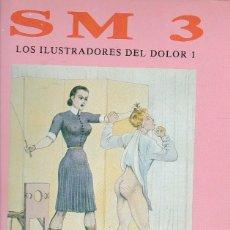 Libros: SM 3. LOS ILUSTRADORES DEL DOLOR 1 - VIGIL, LUIS. Lote 124962567