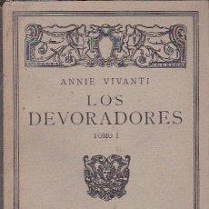 Libros: LOS DEVORADORES - VIVANTI, ANNIE. Lote 125004256