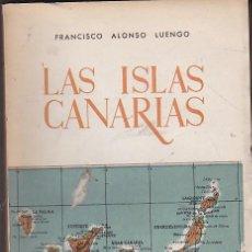 Libros: LAS ISLAS CANARIAS. ESTUDIO GEOGRÁFICO-ECONÓMICO. NOTAS SOBRE LA TIERRA Y LOS HOMBRES - ALONSO LUENG. Lote 125012096