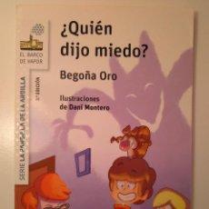 Libros: ¿QUIÉN DIJO MIEDO?. BEGOÑA ORO PRADERA. SM, 2015. Lote 125042148