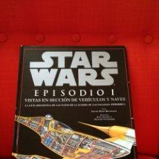 Libros: STAR WARS EPISODIO I - VISTAS EN SECCION DE VEHICULOS Y NAVES - LUCAS BOOKS. Lote 125059668