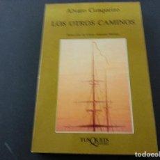 Libros: ALVARO CUNQUEIRO-LOS OTROS CAMINOS-TUSQUETS- N 3. Lote 145191401