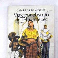 Libros: VIAJE POR EL ISTMO DE TEHUANTEPEC: 1859-1860. Lote 125176348