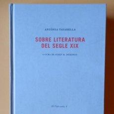 Libri di seconda mano: SOBRE LITERATURA DEL SEGLE XIX. A CURA DE JOSEP. M. DOMINGO - ANTÒNIA TAYADELLA. Lote 125299455