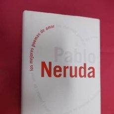 Libros: LOS MEJORES POEMAS DE AMOR. PABLO NERUDA. LUMEN. 2007. 2ª EDICIÓN. Lote 125391347