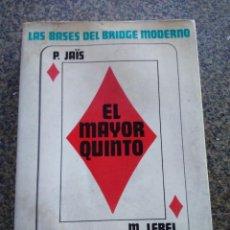 Libros: EL MAYOR QUINTO - LAS BASES DEL BRIDGE MODERNO -- M. LEBEL -- EDITORIAL LUMEN 1982 --. Lote 125423759