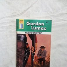 Libros: NOVELA OESTE - NEGRO DESTINO POR GORDON LUMAS. Lote 125436751