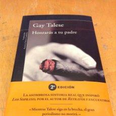 Libros: HONRARAS A TU PADRE. GAY TALESE. ALFAGUARA. Lote 125823131
