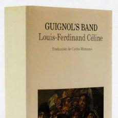 Libros: CÉLINE, LOUIS-FERDINAND: GUIGNOL'S BAND (LUMEN) (CB). Lote 125826251