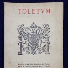 Libros: TOLEDO TOLETVM BOLETIN REAL ACADEMIA BELLAS ARTES Y CIENCIAS HISTORICAS NºEXTRAORDINARIO 18 1985. Lote 125874595
