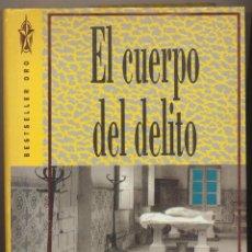 Libros: PATRICIA D. CORNWELL. EL CUERPO DEL DELITO. GRIJALBO 1993. 23, 5X17. TAPAS DURAS CON SOBRECUBIERTA,. Lote 125938360