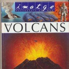 Libros: IMATGE DESCOVERTA DEL MÓN. ELS VOLCANS. EDITIONS FLEURIS 2004. 24X20. TAPAS DURAS, 123 PÁGINAS CON B. Lote 245761490